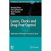 Lasers Clocks and Drag-Free Control: Exploration of Relativistic Gravity in Space (Astrophysics and Space Science Library)【洋書】 [並行輸入品]
