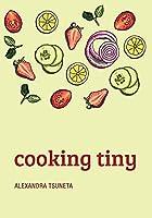 Cooking Tiny: A vegan cookbook for nomadic souls.