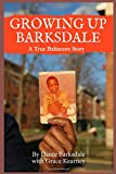 Growing Up Barksdale: A True Baltimore Story