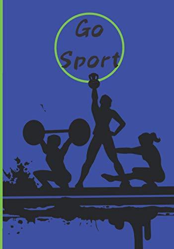 Go sport: Cahier pré-rempli pour courir, se muscler et garder la forme ! vous noterez tous vos exercices pour conserver une trace de vos performances ... Idéal pour les sportifs, idée cadeau.