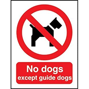 No Dogs Except Guide Dogs Sign / Notice (Self - Adhesive) - make everyone aware of risks and procedures