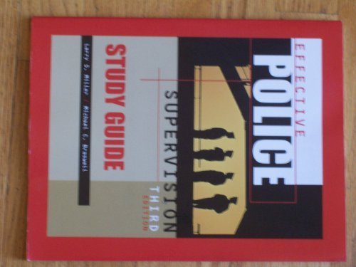 Effective Police Supervision STUDY GUIDE (Criminology Ser) 3rd edition by Miller, Larry S. (1998) Paperback