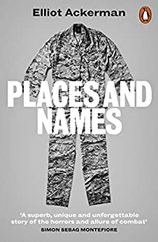 Places and Names: On War, Revolution and Returning by [Elliot Ackerman]