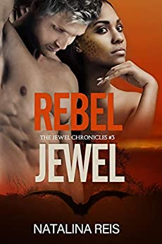 Rebel Jewel (The Jewel Chronicles Book 3) by [Natalina Reis, Soxsational Cover Art, Hot Tree Editing]