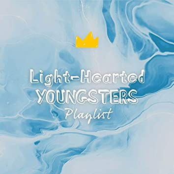 Light-Hearted Youngsters Playlist