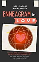 Enneagram in Love: 3 books in 1: The Spiritual Journey to Overcome Couple Conflicts and Embrace Success with the 9 Personality Type. Bring your Relationship to the Next Level and Beat Manipulation