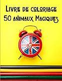 Livre de coloriage - 50 animaux Magiques: L'apprentissage de l'anglais pour les enfants - Livre de coloriage animaux pour enfants - Cadeau pour enfants de 4 à 8 ans