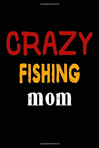 Crazy Fishing Mom: College Ruled Journal or Notebook (6x9 inches) with 120 pages