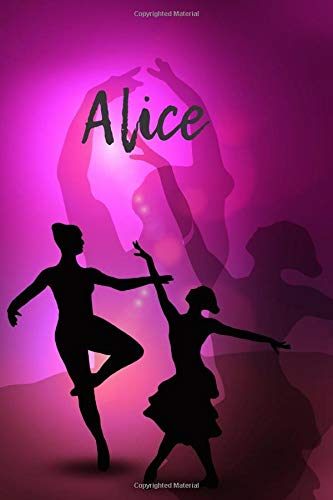 Alice: Personalised Ballet Cover Notebook | 160 Ruled Pages | 6x9 Journal | Paperback Diary | Glossy Finish