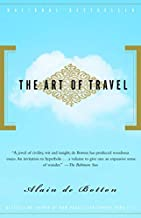 The Art of Travel 3rd (third) Impression Edition by De Botton, Alain published by Vintage (2004)