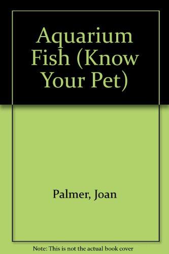 Aquarium Fish (Know Your Pet)