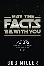 May the Facts Be with You: 1200 Star Wars Stumpers for Serious Fans