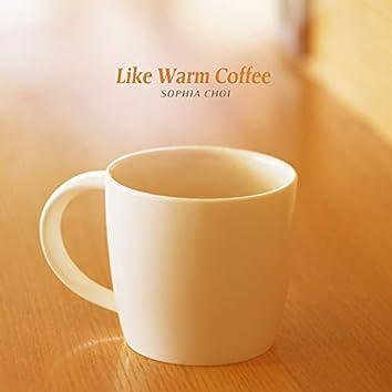 Like Warm Coffee