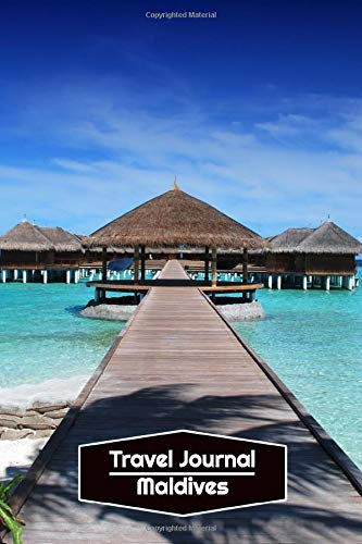 Travel Journal Maldives: Lined Journal   106 pages, 6x9 inches   To accompany you during your trip