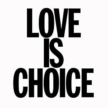 Love Is Choice