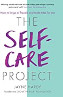 The Self-Care Project: How to let go of frazzle and make time for you (English Edition)