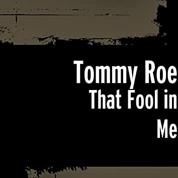 That Fool in Me