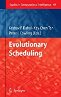Evolutionary Scheduling (Studies in Computational Intelligence, 49)