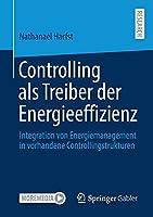 Controlling als Treiber der Energieeffizienz: Integration von Energiemanagement in vorhandene Controllingstrukturen