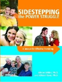 Sidestepping the Power Struggle A Manual for Effective Parenting
