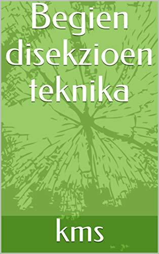 Begien disekzioen teknika (Basque Edition)