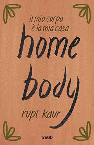 home body: il mio corpo è la mia casa