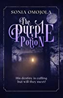 The Purple Potion: His destiny is calling but will they meet?