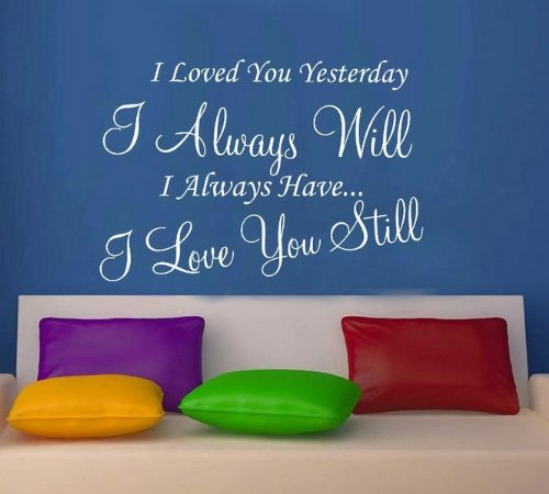 Windsor Designers Sticker Mural – I Loved You Yesterday Decor Mural Citation Transfert Chambre, Weiß, Small -Size 45cm x 30cm