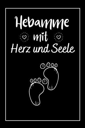Hebamme Mit Herz Und Seele: Schöne Geschenke für Hebamme , Dankeschön Geschenke Hebamme frauen | 107 linierte Seiten Notizbuch , Ideen, Träume und Wünsche