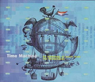 Time Machine: An Anthologyof Music from the Netherlands