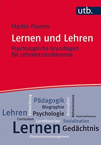 Lernen und Lehren: Psychologische Grundlagen für Lehramtsstudierende