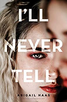 I'll Never Tell by [Abigail Haas]
