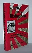 Captive of the Rising Sun: The P.O.W. Memoirs