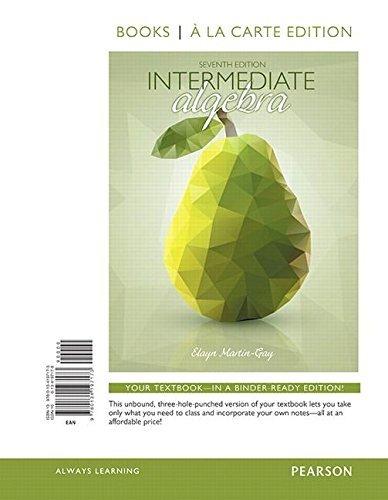 Intermediate Algebra, Books a la Carte Edition (7th Edition) by Elayn El Martin-Gay (2016-02-29)