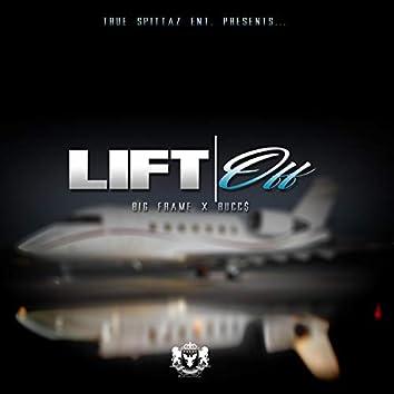 Lift Off (feat. Bucc$ & True Spittaz Click)