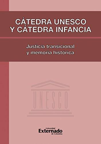 Cátedra Unesco y Cátedra Infancia: justicia transicional y