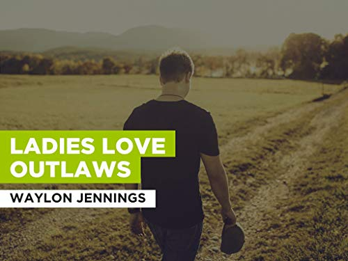 Ladies Love Outlaws in the Style of Waylon Jennings