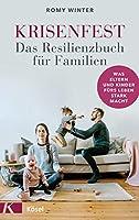 Krisenfest - Das Resilienzbuch fuer Familien: Was Eltern und Kinder fuers Leben stark macht - Auf Basis neuester wissenschaftlicher Erkenntnisse