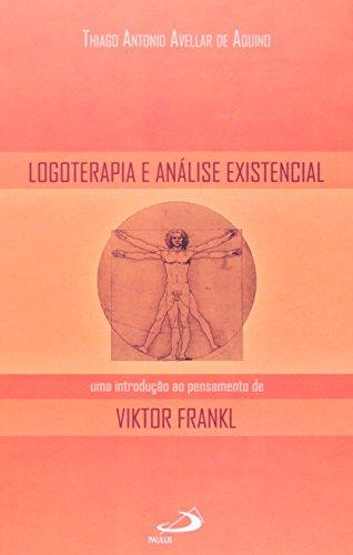 Logoterapia e Análise Existencial: uma Introdução ao Pensamento de Viktor Frankl