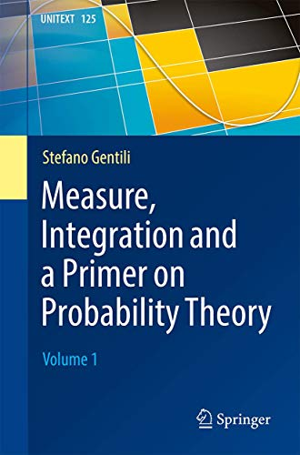 Measure, Integration and a Primer on Probability Theory: Volume 1 (UNITEXT, 125)