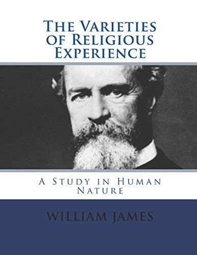 The Varieties of Religious Experience: Complete and Unabridged (Illustrated)
