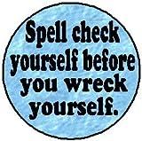 Corrector Ortográfico de Yourself antes de que usted Wreck usted mismo. 1,25Imán–Profesor gramática Ortografía Humor Por Un & T diseños