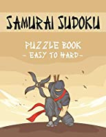 Samurai Sudoku Puzzle Book - Easy to Hard: 500 Easy to Hard Sudoku Puzzles Overlapping into 100 Samurai Style