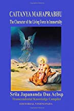 Caitanya Mahaprabhu: The Character of the Living Force in Immortality