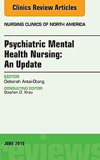 Psychiatric Mental Health Nursing, An Issue of Nursing Clinics of North America, E-Book (The Clinics: Nursing) (English Ed...
