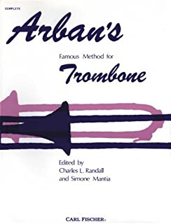 By Charles L. Randall - Arban's Famous Method Slide and Valve Trombone and Baritone
