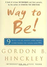 Signed By President Gordon B Hinckley, Way to Be! 9 Ways to Be Happy and Make Something of Your Life
