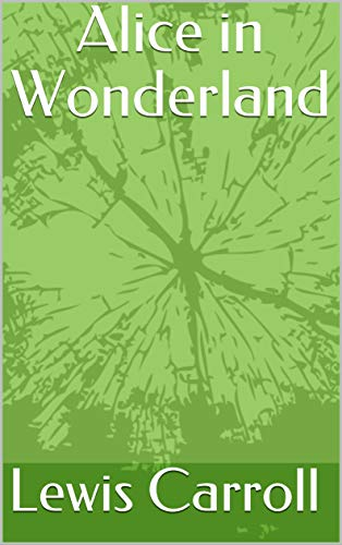 Alice in Wonderland (English Edition)