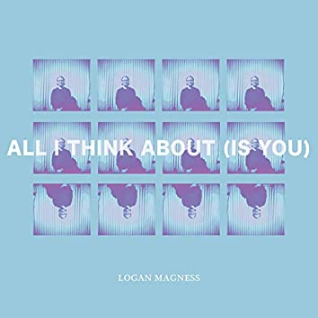 All I Think About (Is You)