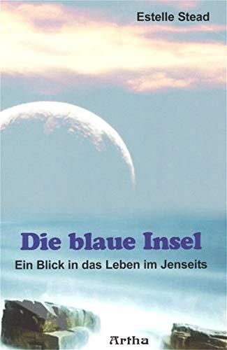Die blaue Insel: Ein Blick in das Leben im Jenseits